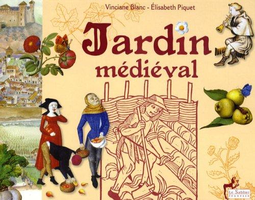 Jardin médiéval : entre imaginaire et réalité