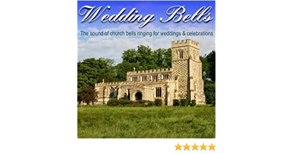 Wedding Bells The Sound Of Church Ringing For Weddings Celebrations Bell Ringers Amazoncouk MP3 Downloads