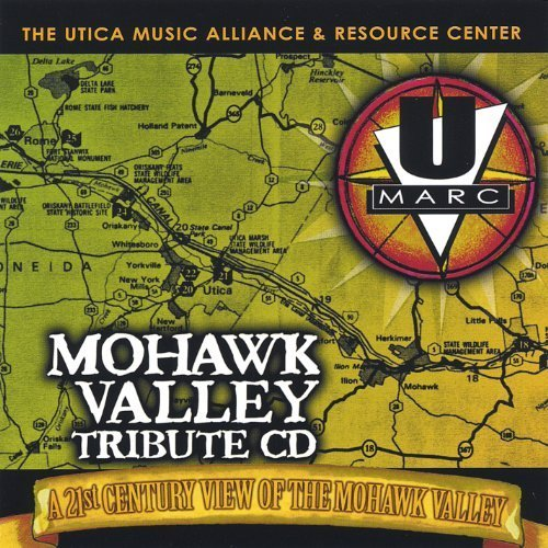 Mohawk Valley Tribute by Utica Music Alliance & Resource Center (2005-03-18) - Ss Center