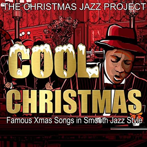Cool Christmas (Famous Xmas Songs in Smooth Jazz Style)