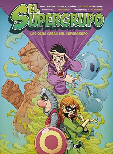 El Supergrupo. Las ocho caras del Supergrupo