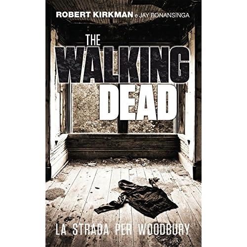 The Walking Dead - La Strada Per Woodbury
