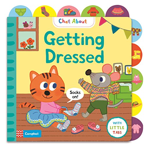 Getting Dressed: A Book About Dressing, with Tabs for Older Babies (Chat About)