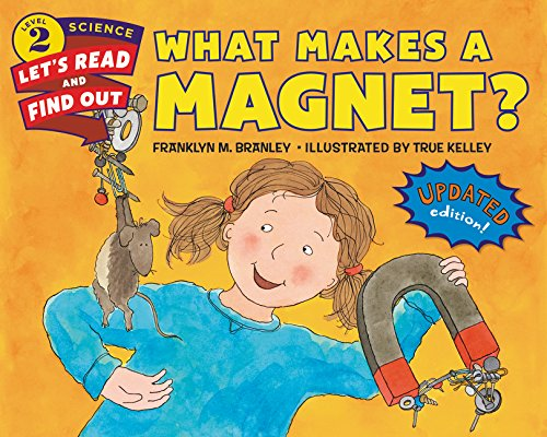 What Makes a Magnet? (Let's Read and Find Out Science, Level 2)