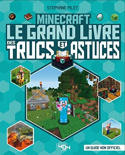 Minecraft : Le grand livre des trucs et astuces