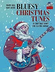Bluesy Christmas Tunes: 10 Christmas Songs For Electric Guitar. E-Gitarre. Ausgabe mit CD.