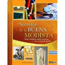 Secretos de la buena modista : guía completa sobre técnicas de costura de moda