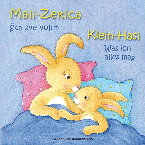klein-hasi-was-ich-alles-mag-mali-zekica-ta-sve-volim-bilderbuch-deutsch-kroatisch-zweisprachig-bilingual-ab-2-jahren-klein-hasi-mali-zekica-deutsch-kroatisch-zweisprachig-bilingual