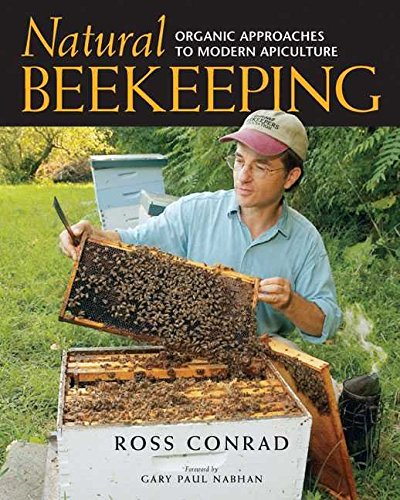 [(Natural Beekeeping : Organic Approaches to Modern Apiculture)] [By (author) Ross Conrad] published on (July, 2007)