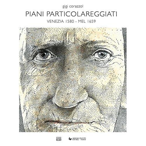 Piani Particolareggiati. (Venezia 1580-Mel 1659)