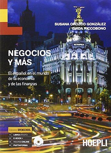 Negocios y más. El español en el mundo de la economía y de las finanzas. Per le Scuole superiori. Con CD Audio