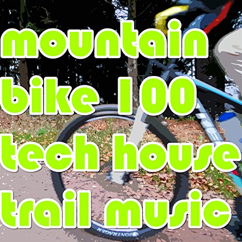 mountain bike 100 tech house trail music