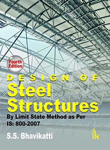 Design of Steel Structures: By Limit State Method as per IS: 800-2007, 4/e (English Edition) -