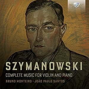 Szymanowski, Karol : Intégrale de l'Oeuvre pour Violon et Piano