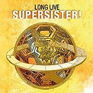 Long Live Supersister! (Live)