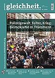 Polizeigewalt, Folter, Krieg: Demokratie in Trümmern: Gleichheit 1/2015