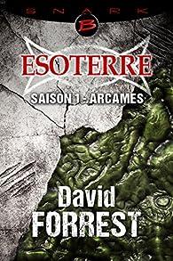Esoterre - Intégrale, saison 1 : Arcames par David Forrest