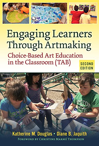 Engaging Learners Through Artmaking: Choice-Based Art Education in the Classroom (TAB) (Teachers College Press)