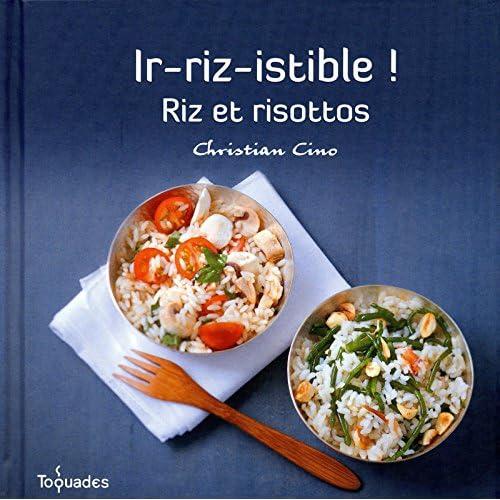 IR-RIZ-ISTIBLE RIZ ET RISOTTOS