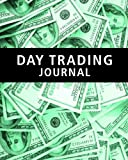 Day Trading Journal: Stock Trader's Trading And Trade Strategies Journal (Stock CFD Options Forex Trading Day Trader Journal Record Logbook Series)