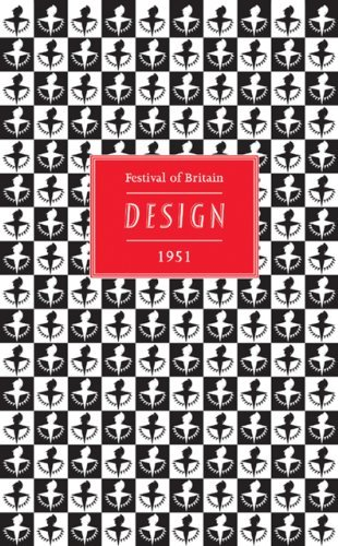 Festival of Britain: DESIGN 1951: Written by Paul Rennie, 2007 Edition, (1st) Publisher: Antique Collectors' Club [Hardcover] thumbnail