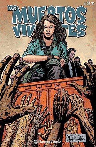 Los muertos vivientes #127: Un nuevo comienzo (Los Muertos Vivientes Serie nº 1)