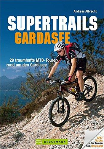 supertrails-gardasee-29-traumhafte-mtb-touren-rund-um-den-gardasee-mountainbiketouren