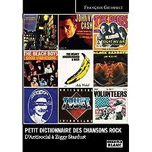 Petit dictionnaire des chansons rock D'Antisocial à Ziggy Stardust: 265 (French Edition)