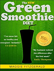 The New Green Smoothie Diet: Your Quick-Start Guide to Weight Loss and Optimum Health with Raw Food and Superfoods [73 Delicious Recipes] (English Edition)