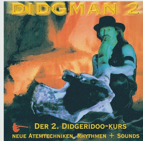 Didgeridoo Lern-CD Didgman 2 - neue Atemtechniken und Rhythmen - Didgeridoo Sprache in Textform zum leichten Verständnis