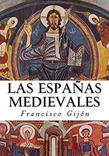 Las Espanas Medievales por Francisco Gijón