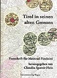 Tirol in seinen alten Grenzen: Festschrift für Meinrad Pizzinini zum 65. Geburtstag (Schlern-Schriften)