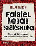 Falafel, Kebab, Shakshuka: Essen wie in Jerusalem. Die Klassiker der orientalisch-arabischen Küche Vergleich