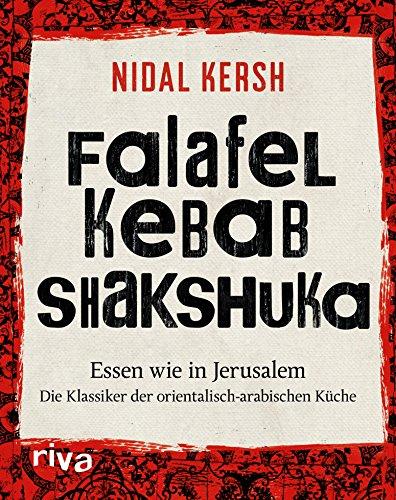 falafel gewuerze Falafel, Kebab, Shakshuka: Essen wie in Jerusalem. Die Klassiker der orientalisch-arabischen Küche