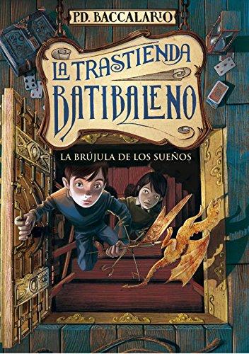 La brújula de los sueños (La trastienda Batibaleno 2) (Jóvenes lectores) por Pierdomenico Baccalario