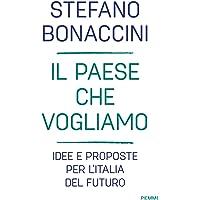 Il Paese che vogliamo. Idee e proposte per l'Italia del futuro
