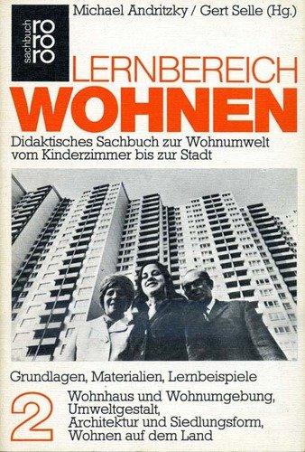 Lernbereich Wohnen, Bd. 2: Wohnhaus und Wohnumgebung, Umweltgestalt, Architektur und Siedlungsform, Wohnen auf dem Land