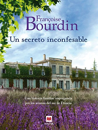 Un secreto inconfesable (Grandes Novelas) por Françoise Bourdin