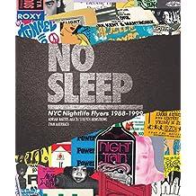 No Sleep: NYC Nighttime Flyers. 1988 - 1999