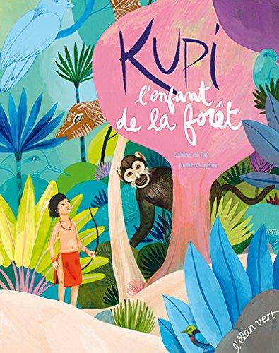 Kupi, l'enfant de la forêt
