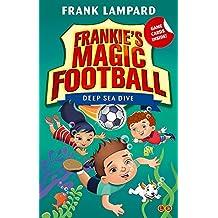 Deep Sea Dive: Book 15 (Frankie's Magic Football)