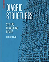 Diagrid Structures: Systems, Connections, Details