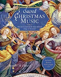 Sacred Christmas Music: The Stories Behind the Most Beloved Songs of Devotion by Ronald M. Clancy (2008-10-07)