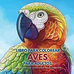 Libro para Colorear loros y Aves: Libro de colorear consciente del Birdwatcher