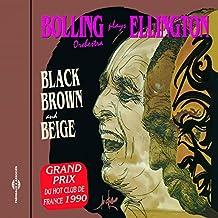 Bolling Orchestra Plays Ellington: Black Brown & Beige