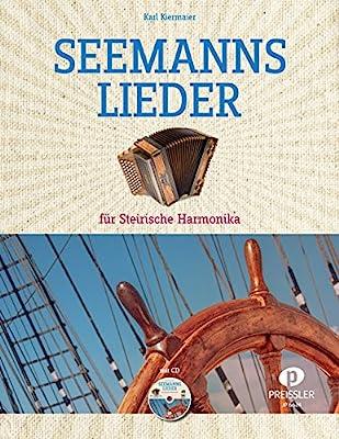 Seemannslieder für Steirische Harmonika: Dieser Band enthält 30 der bekanntesten Seemannslieder in mittlerem Schwierigkeitsgrad (inkl. CD)