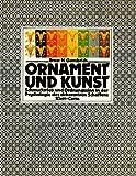 Ornament und Kunst. Schmucktrieb und Ordnungssinn in der Psychologie des dekorativen Schaffens - Ernst H. Gombrich