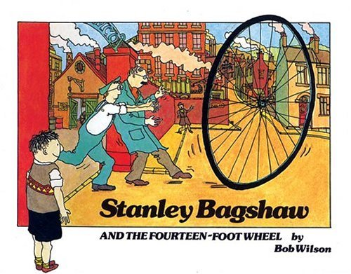 Stanley Bagshaw and the Fourteen-Foot Wheel (Stanley Bagshaw series) by Bob Wilson (2005-06-02)