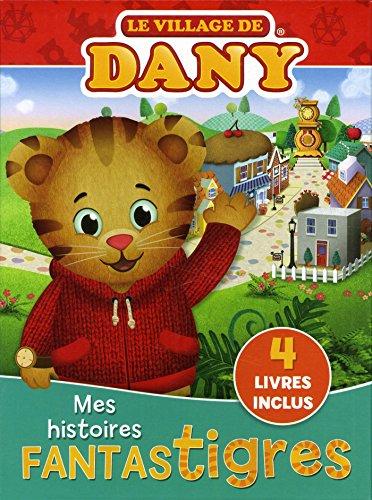 Le village de Dany : Mes histoires fantastigres, 4 volumes
