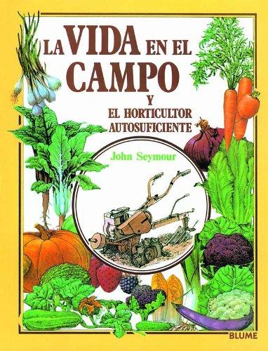 Gu¡a prctica ilustrada. Vida campo y horticultor autosuficiente (Guía práctica ilustrada)